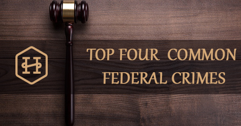 Top Four Common Federal Crimes