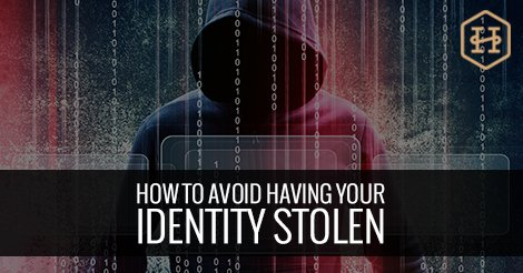 How To Avoid Having Your Identity Stolen